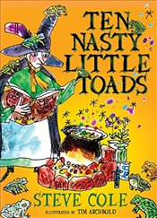 Ten Nasty Little Toads : The Zephyr Book of Cautionary Tales - Cole, Steve