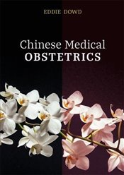 Chinese Medical Obstetrics - Dowd, Eddie