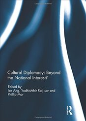 Cultural Diplomacy : Beyond the National Interest? - ANG, IEN