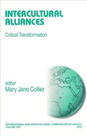 Intercultural Alliances : Critical Transformation - Collier, Mary Jane