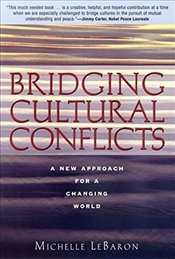 Bridging Cultural Conflicts : A New Approach for a Changing World - LeBaron,