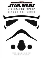 Star Wars Stormtroopers : Beyond the Armor   - Windham, Ryder