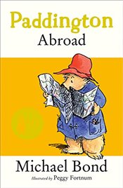 Paddington Abroad - Bond, Michael