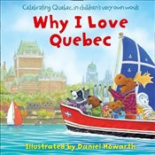 Why I Love Quebec - Howarth, Daniel