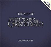 Art of Fantastic Beasts : The Crimes of Grindelwald - Power, Dermot