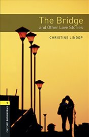 Oxford Bookworms Library : Level 1 : The Bridge and Other Love Stories Audio Pack - Lindop, Christine