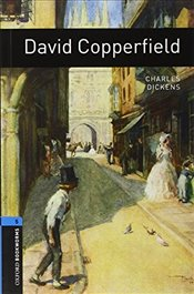 Oxford Bookworms Library : Level 5 : David Copperfield: 1800 Headwords (Oxford Bookworms ELT) - Dickens, Charles