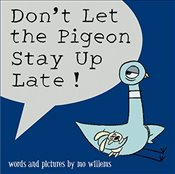 Dont Let the Pigeon Stay Up Late! (Pigeon Series) - Willems, Mo
