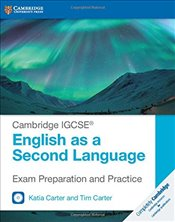 Cambridge IGCSE® English as a Second Language Exam Preparation and Practice with Audio CDs (2) (Camb - Carter, Katia