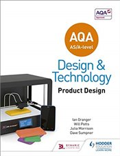 AQA AS/A-Level Design and Technology: Product Design - Potts, Will