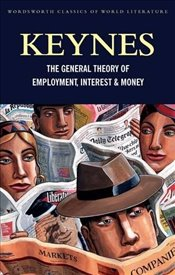 General Theory of Employment, Interest and Money: with The Economic Consequences of the Peace (Class - Keynes, John Maynard Keynes CB FBA 1st Baron