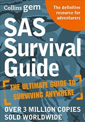 SAS Survival Guide : How to Survive in the Wild, on Land or Sea  - Wiseman, John