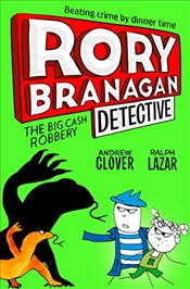 Big Cash Robbery : Rory Branagan Detective : Book 3 - Clover, Andrew