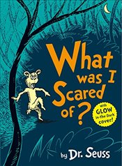 What Was I Scared Of? - Seuss, Dr.