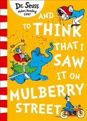 And to Think that I Saw it on Mulberry Street (Dr. Seuss) - Seuss, Dr.