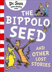 Bippolo Seed and Other Lost Stories - Dr. Seuss