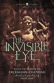 Invisible Eye: Tales of Terror by Emile Erckmann and Louis Alexandre Chatrian (Collins Chillers) - Erckmann, Emile