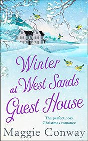 Winter at West Sands Guest House: A debut feel-good heart-warming romance perfect for 2018 - Conway, Maggie