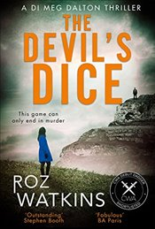 Devil's Dice: The Times Crime Book of the Month (A DI Meg Dalton thriller, Book 1) - Watkins, Roz