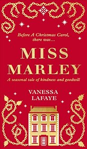 Miss Marley: The Untold Story of Jacob Marley's Sister - Lafaye, Vanessa