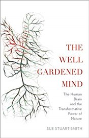 Well Gardened Mind - Stuart-Smith, Sue