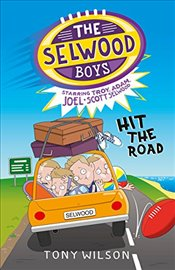 Selwood Boys: Hit the Road - Wilson, Tonyt