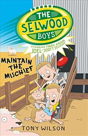 Selwood Boys: Maintain the Mischief - Wilson, Tonyt