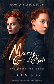 My Heart is My Own : The Life of Mary Queen of Scots - Guy, John