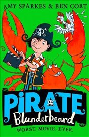 Pirate Blunderbeard: Worst. Movie. Ever. (Pirate Blunderbeard, Book 4) - Sparkes, Amy