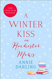 Winter Kiss on Rochester Mews - Darling, Annie
