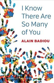 I Know There Are So Many of You - Badiou, Alain
