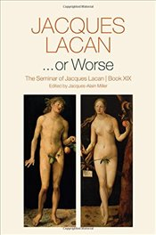 ...or Worse : The Seminar of Jacques Lacan  - Lacan, Jacques