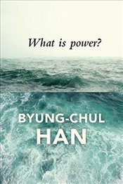 What is Power? - Han, Byung-Chul