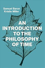Introduction to the Philosophy of Time - Baron, Samuel