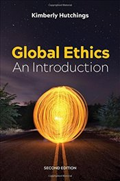 Global Ethics : An Introduction - Hutchings, Kimberly
