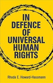 In Defence of Universal Human Rights - Howard-Hassmann, Rhoda E