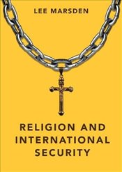 Religion and International Security   - Marsden, Lee