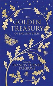 Golden Treasury : Of English Verse   - Palgrave, Francis Turner