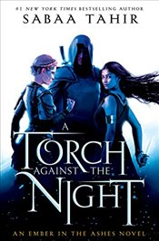 Torch Against the Night (Ember in the Ashes) - Tahir, Sabaa