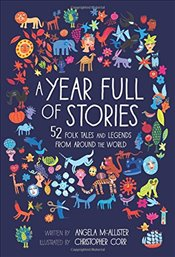 Year Full of Stories : 52 Classic Stories from All Around the World - McAllister, Angela