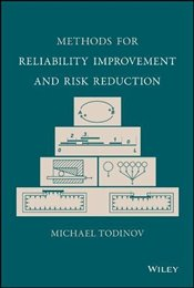 Methods for Reliability Improvement and Risk Reduction - Todinov, Michael