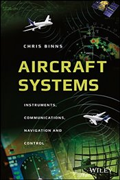 Aircraft Systems : Instruments, Communications, Navigation, and Control - Binns, Chris