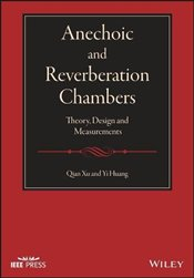Anechoic and Reverberation Chambers : Theory, Design and Measurements  - Xu, Qian