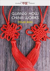 Guanxi, How China Works   - Bian, Yanjie