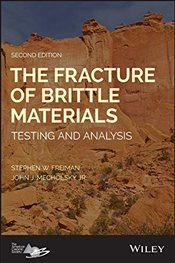 Fracture of Brittle Materials : Testing and Analysis - Freiman, Stephen W.