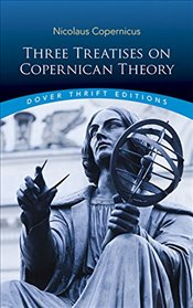 Three Treatises on Copernican Theory  - Copernicus, Nicolaus