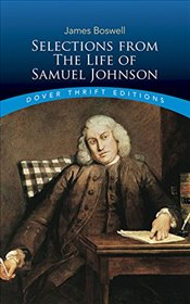Selections From the Life of Samuel Johnson  - Boswell, James
