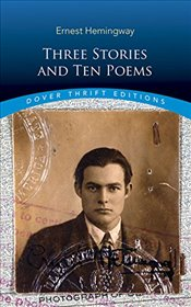 Three Stories and Ten Poems  - Hemingway, Ernest