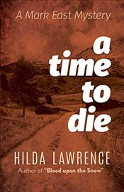 Time to Die : A Mark East Mystery - Lawrence, Hilda