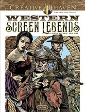 Creative Haven Western Screen Legends Coloring Book  - Foley, Tim
